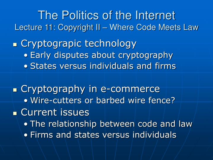 The politics of the internet lecture 11 copyright ii where code meets law1