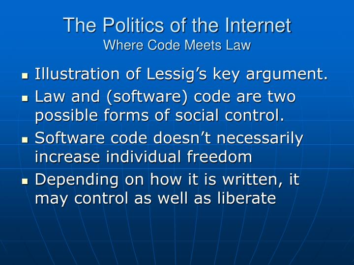The politics of the internet where code meets law