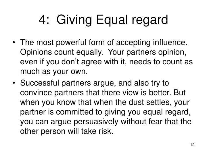 4:  Giving Equal regard