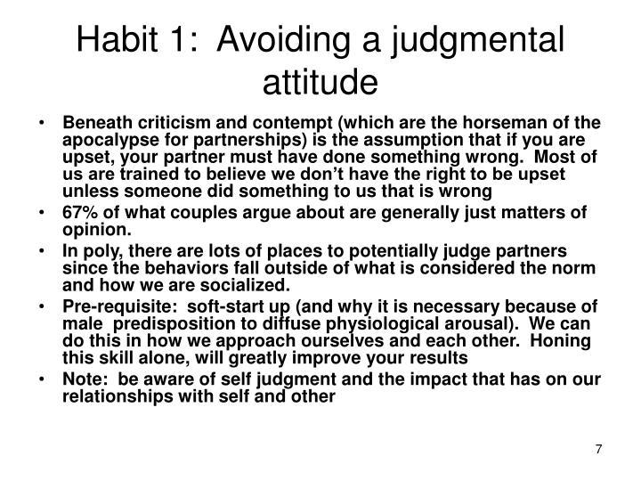 Habit 1:  Avoiding a judgmental attitude