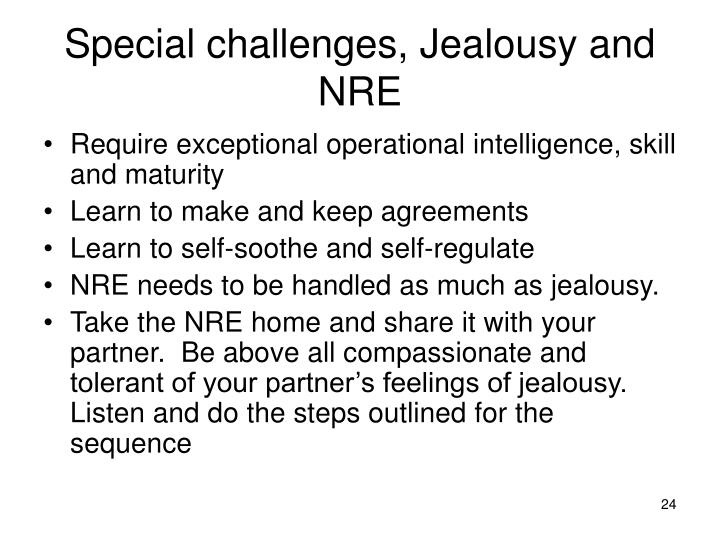 Special challenges, Jealousy and NRE