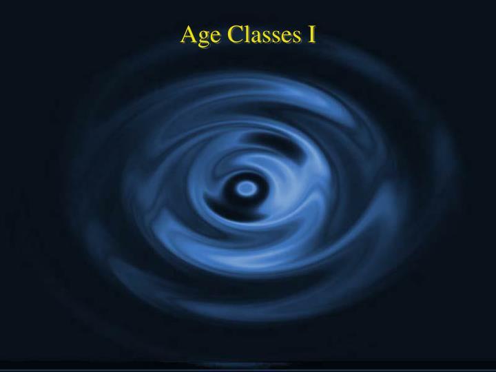 Age Classes I