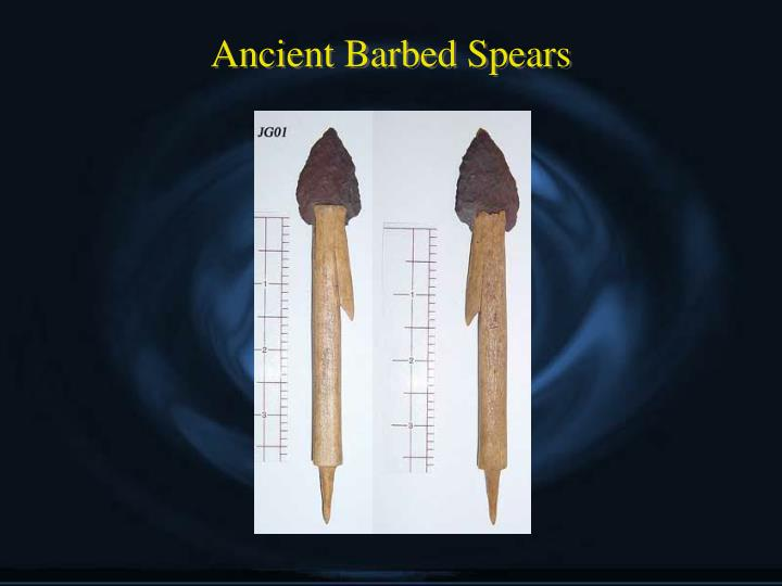 Ancient Barbed Spears