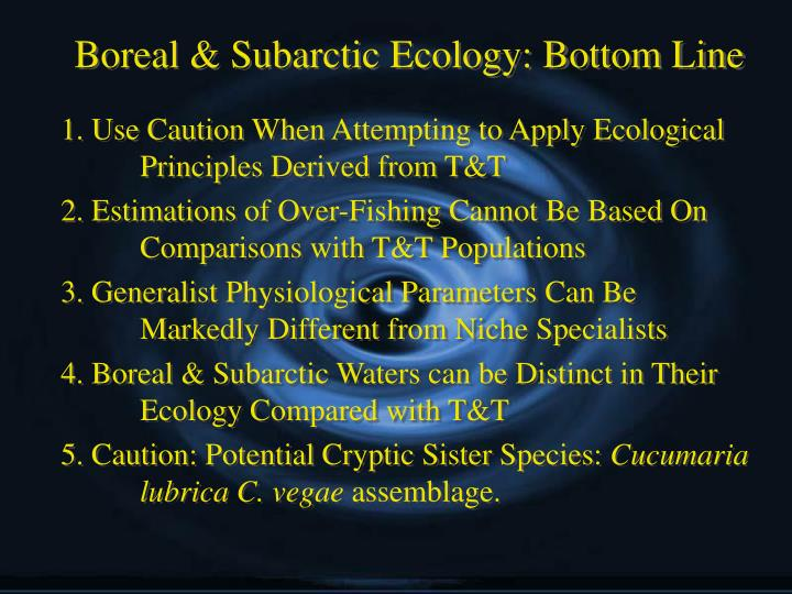 Boreal & Subarctic Ecology: Bottom Line