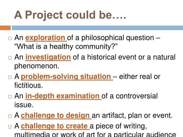 A Project could be….