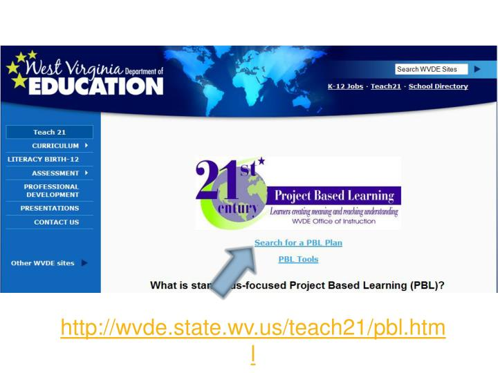 http://wvde.state.wv.us/teach21/pbl.html