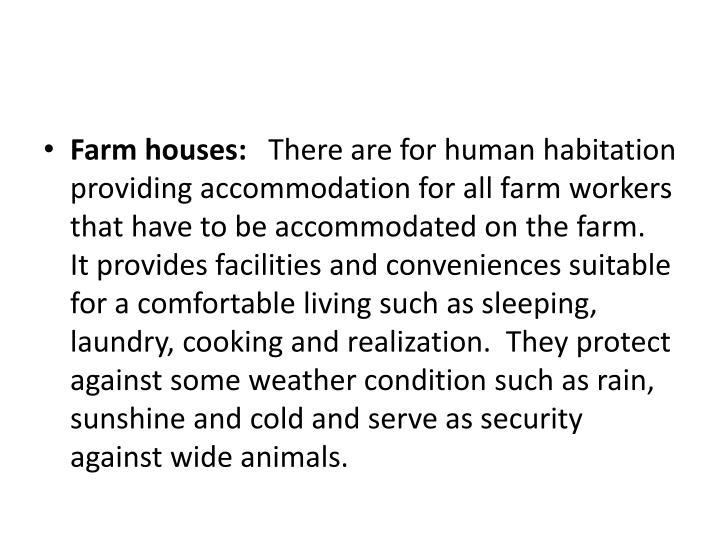 Farm houses: