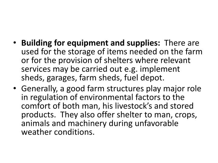 Building for equipment and supplies: