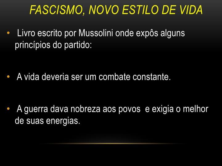 Fascismo, novo estilo de vida