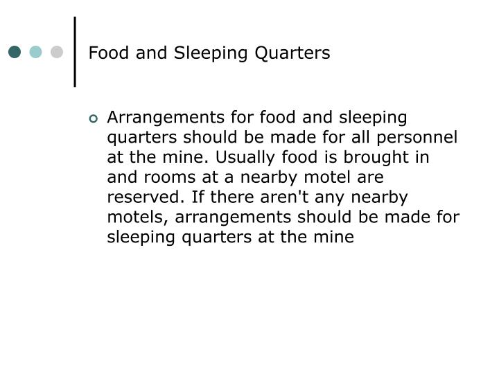 Food and Sleeping Quarters