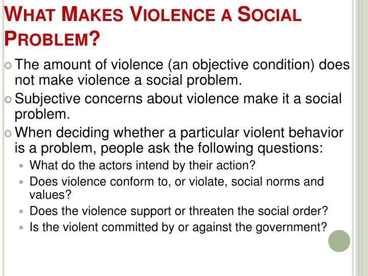 What Makes Violence a Social Problem?