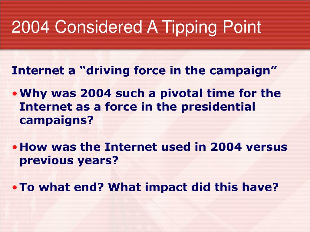 2004 Considered A Tipping Point