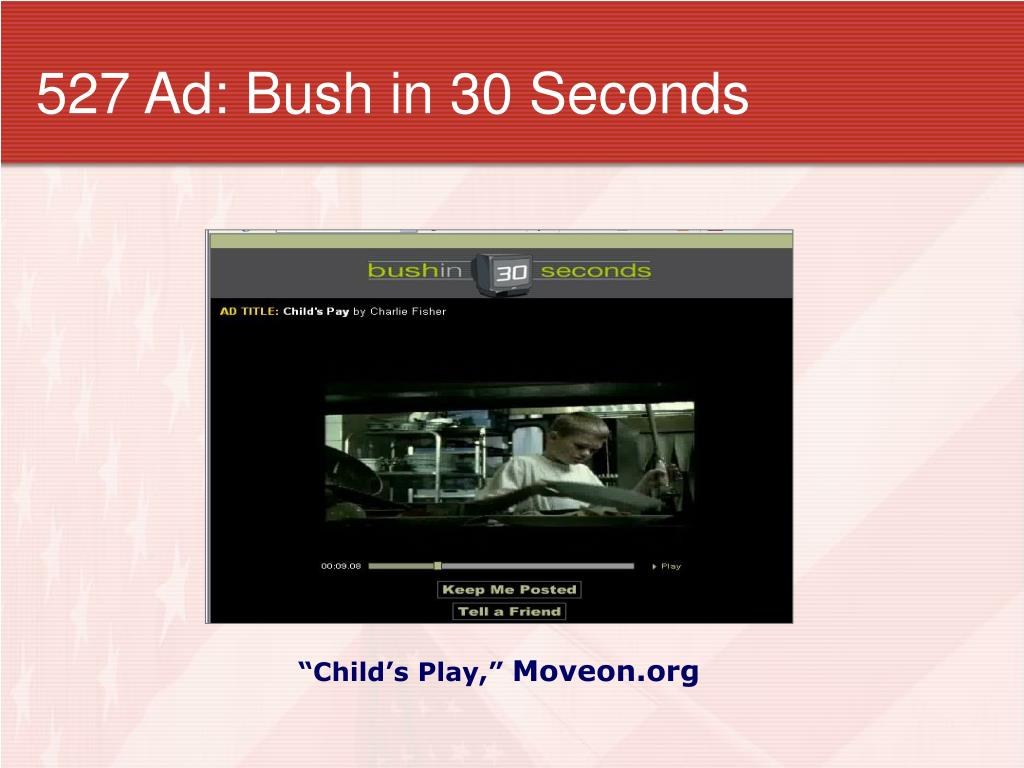 527 Ad: Bush in 30 Seconds