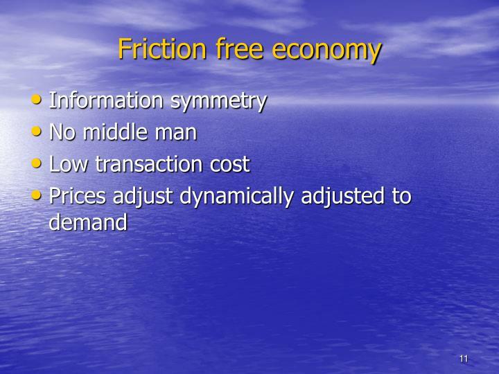 Friction free economy