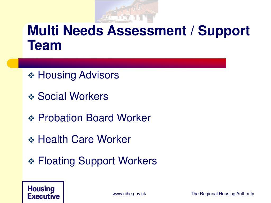 Multi Needs Assessment / Support Team