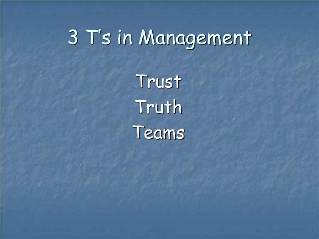 3 T's in Management