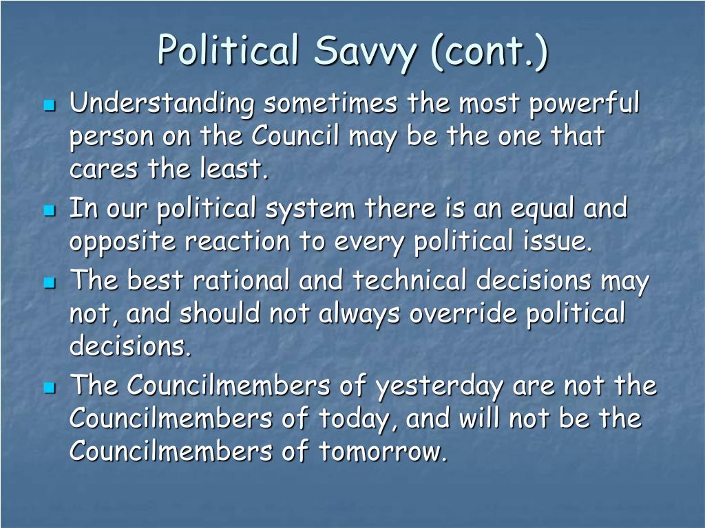 Political Savvy (cont.)
