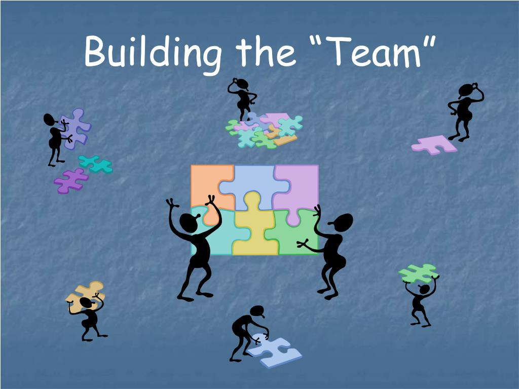 """Building the """"Team"""""""