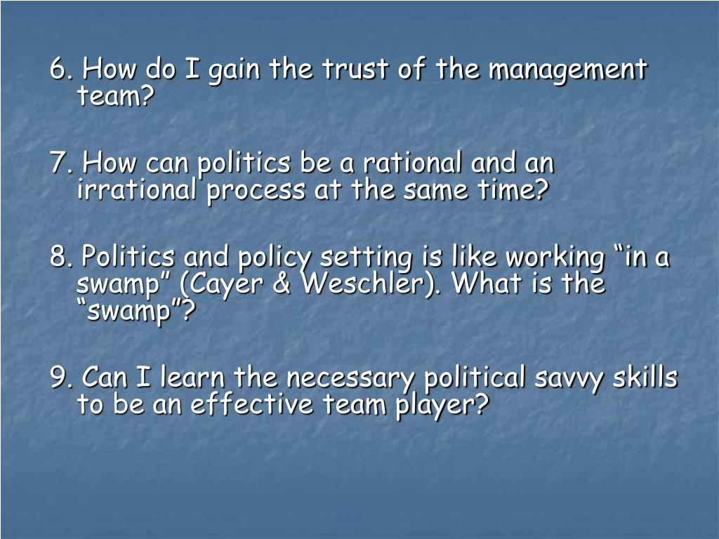 6. How do I gain the trust of the management team?