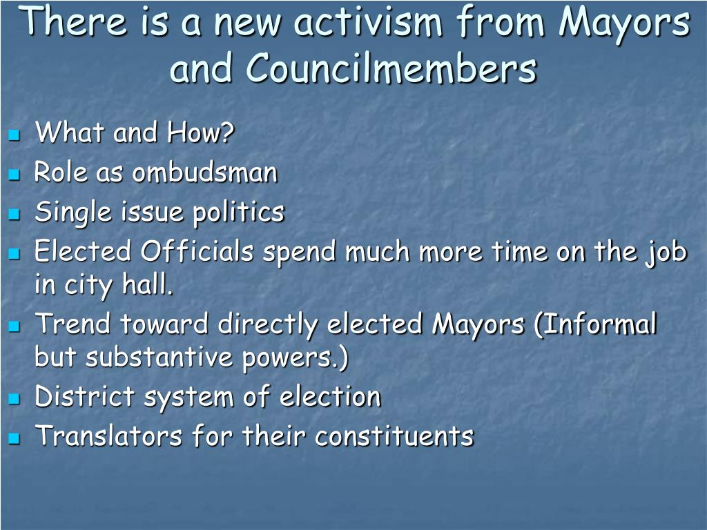There is a new activism from Mayors and Councilmembers