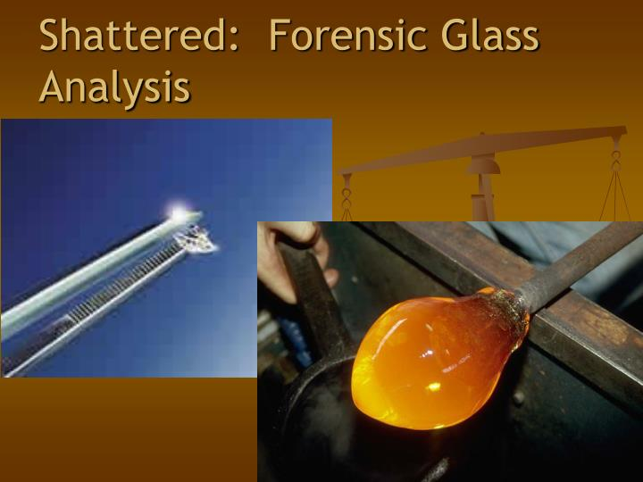 Shattered forensic glass analysis