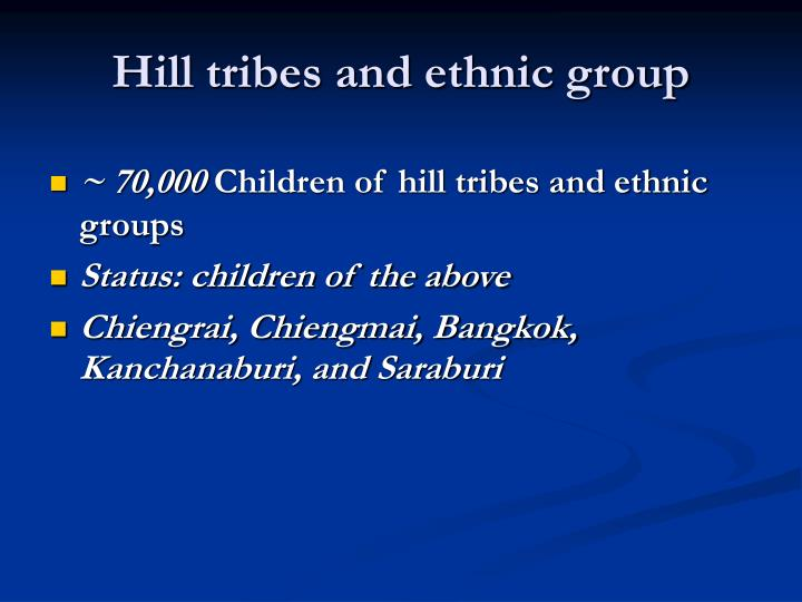 Hill tribes and ethnic group