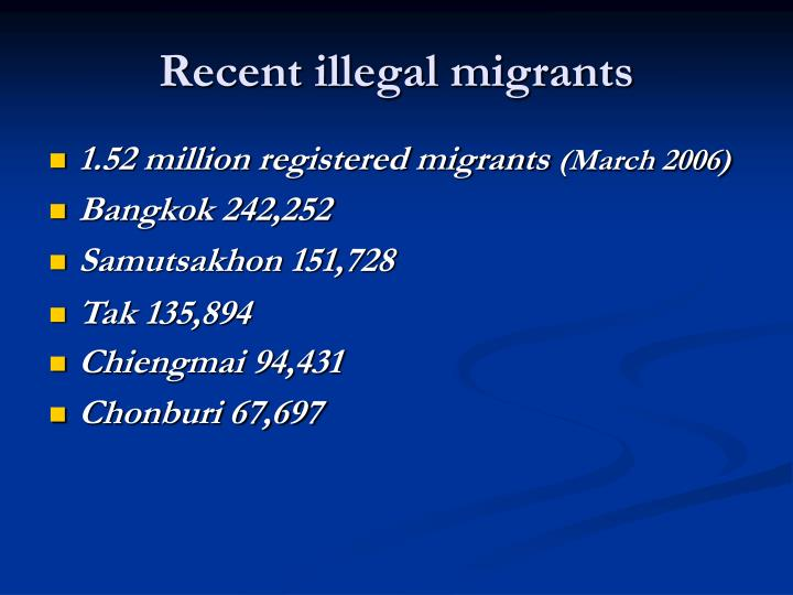 Recent illegal migrants