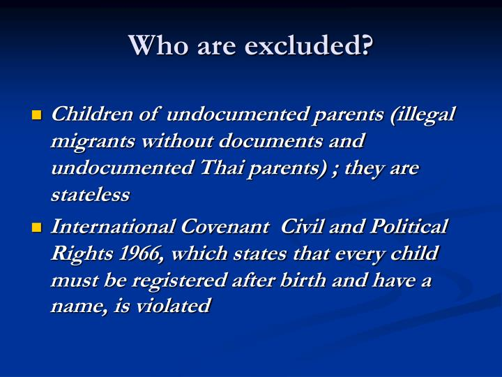 Who are excluded?