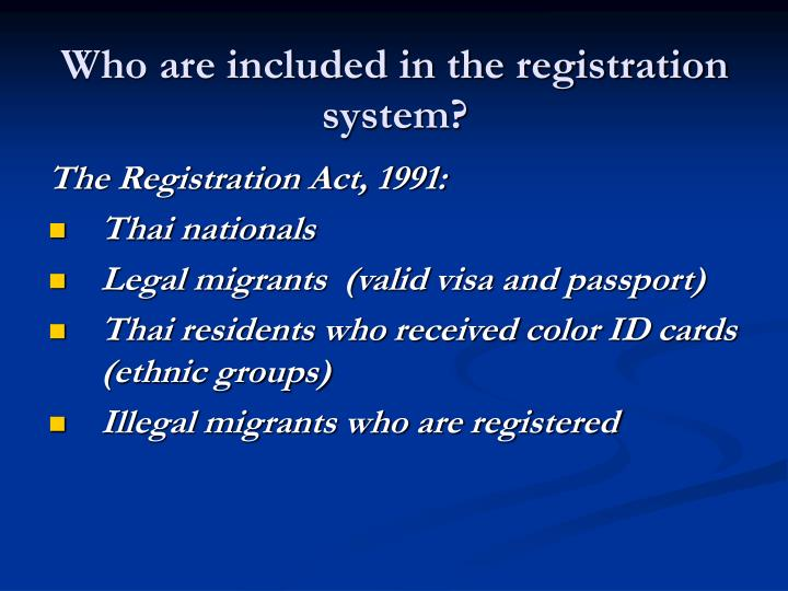 Who are included in the registration system?