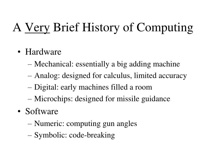 a brief history of computers Cmpe12 1) history of computers cmpe12 – fall 2006 – a di blas (orig by c barzeghi) 2 the history of computers the history of computers is interesting.