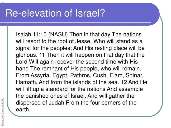 Re-elevation of Israel?