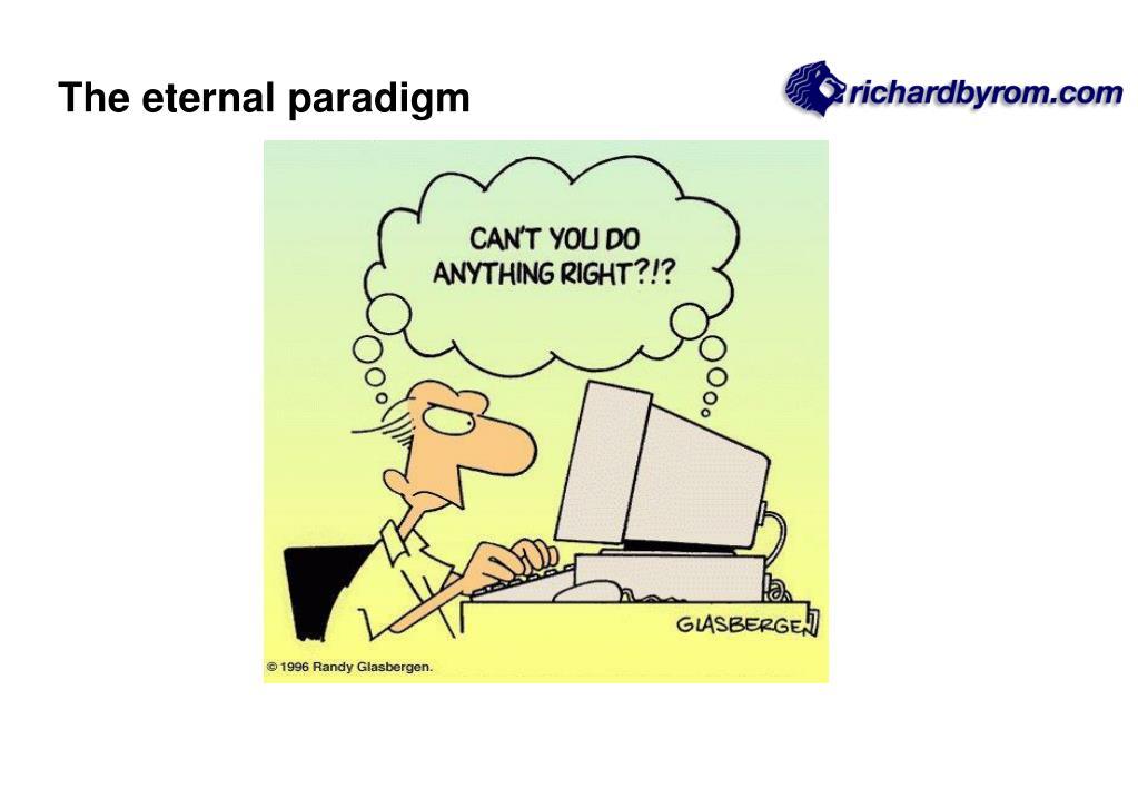 The eternal paradigm