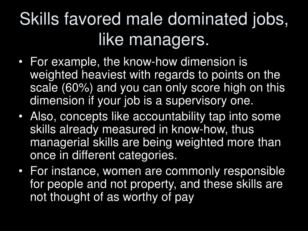 Skills favored male dominated jobs, like managers.