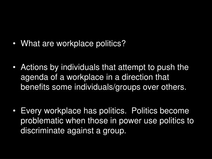 What are workplace politics?