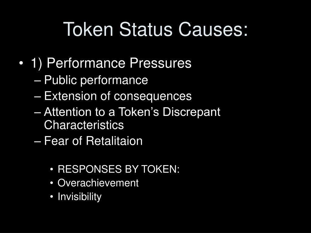 Token Status Causes: