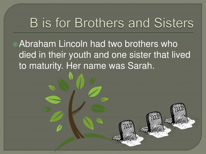 B is for brothers and sisters