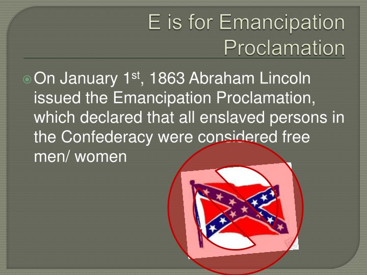 E is for Emancipation Proclamation