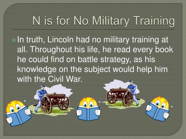 N is for No Military Training