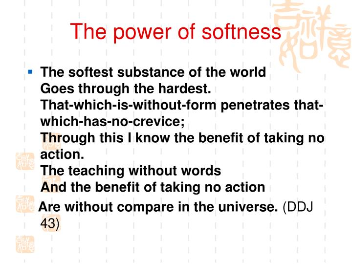 The power of softness
