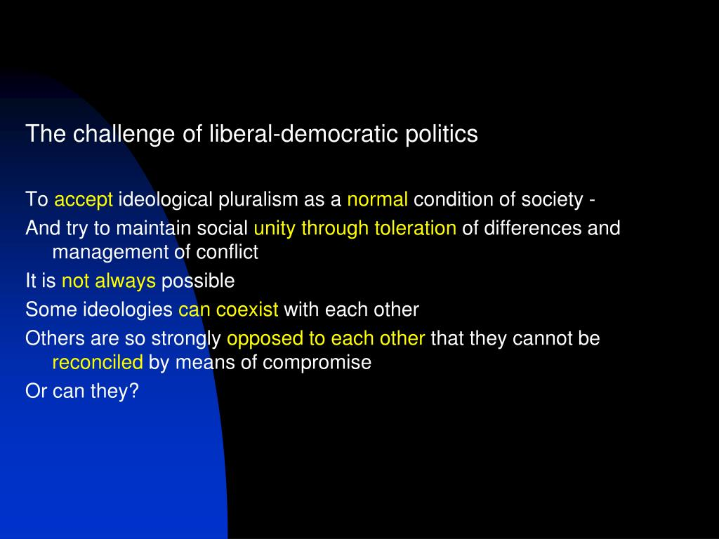 The challenge of liberal-democratic politics
