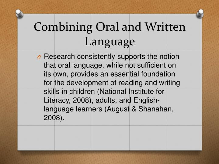 Combining Oral and Written Language