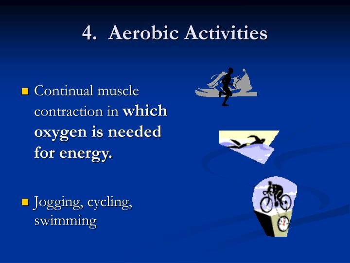 4.  Aerobic Activities