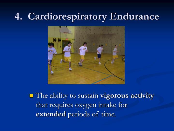 4.  Cardiorespiratory Endurance