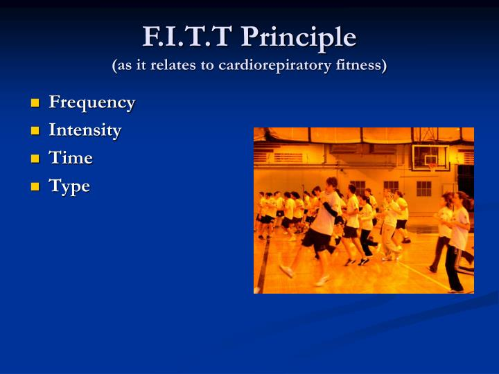 F i t t principle as it relates to cardiorepiratory fitness