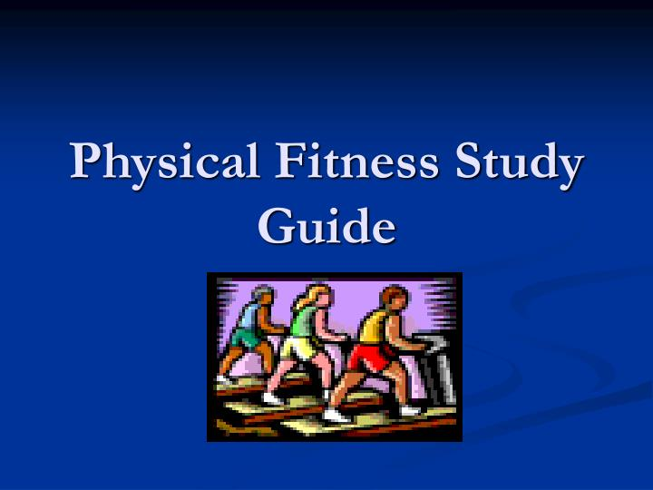 Physical fitness study guide