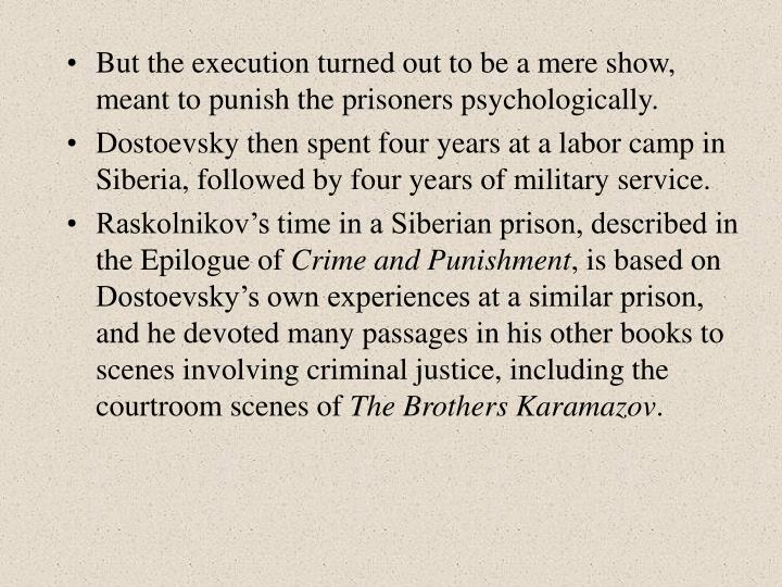 But the execution turned out to be a mere show, meant to punish the prisoners psychologically.