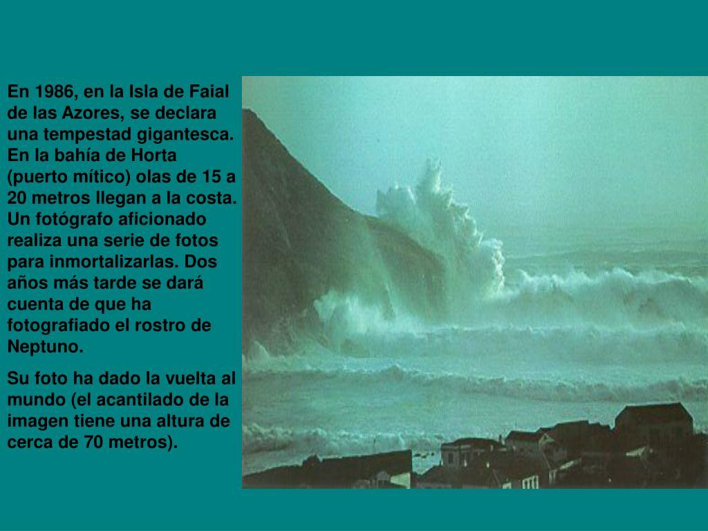 En 1986, en la Isla de Faial de las Azores, se declara una tempestad gigantesca. En la bahía de Horta (puerto mítico) olas de 15 a 20 metros llegan a la costa. Un fotógrafo aficionado realiza una serie de fotos para inmortalizarlas. Dos años más tarde se dará