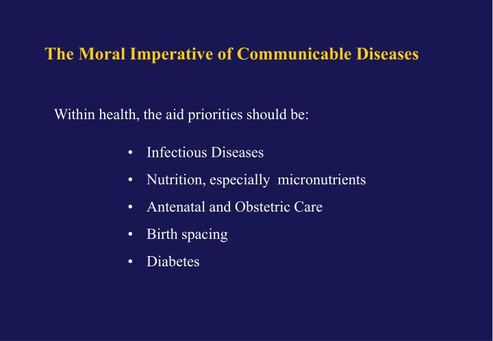 The Moral Imperative of Communicable Diseases