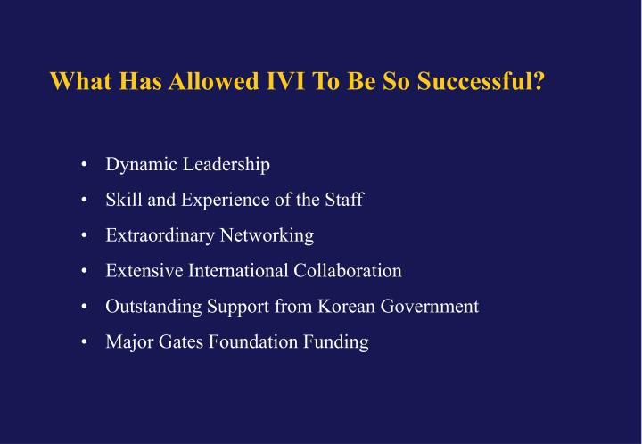What Has Allowed IVI To Be So Successful?