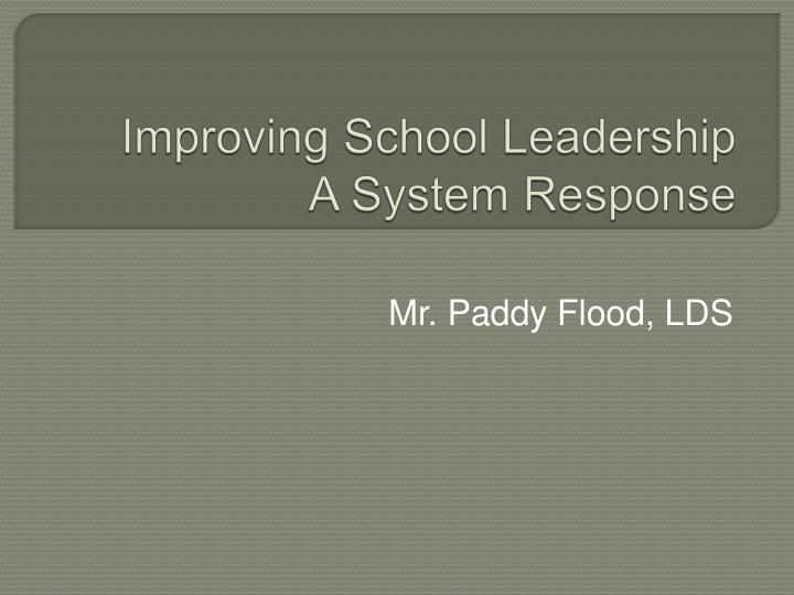 Improving school leadership a system response